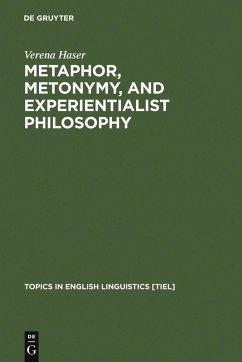 Metaphor, Metonymy, and Experientialist Philosophy (eBook, PDF) - Haser, Verena