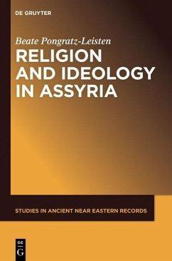 Religion and Ideology in Assyria (eBook, ePUB) - Pongratz-Leisten, Beate