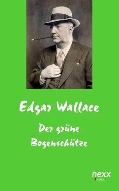Der grüne Bogenschütze (eBook, ePUB) - Wallace, Edgar