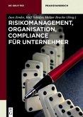 Risikomanagement, Organisation, Compliance für Unternehmer (eBook, PDF)