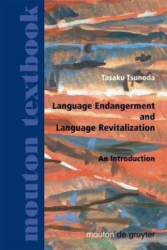 Language Endangerment and Language Revitalization (eBook, PDF) - Tsunoda, Tasaku