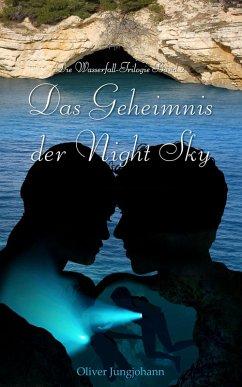 Das Geheimnis der Night Sky / Die Wasserfall-Trilogie Bd.2 (eBook, ePUB) - Jungjohann, Oliver