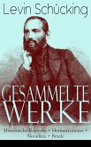 Gesammelte Werke: Historische Romane + Heimatromane + Novellen + Briefe (eBook, ePUB)