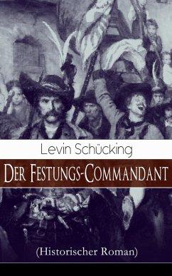 9788026849735 - Levin Schücking: Der Festungs-Commandant (Historischer Roman) - Vollständige Ausgabe (eBook, ePUB) - Kniha
