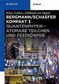 Bergmann/Schaefer kompakt - Lehrbuch der Experimentalphysik: Quantenphysik - Atomare Teilchen und Festkörper (eBook, PDF)