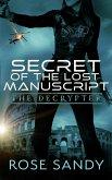 The Decrypter: Secret of the Lost Manuscript (Calla Cress Techno Thriller Series, #1) (eBook, ePUB)