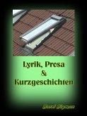 Lyrik, Prosa & Kurzgeschichten (eBook, ePUB)