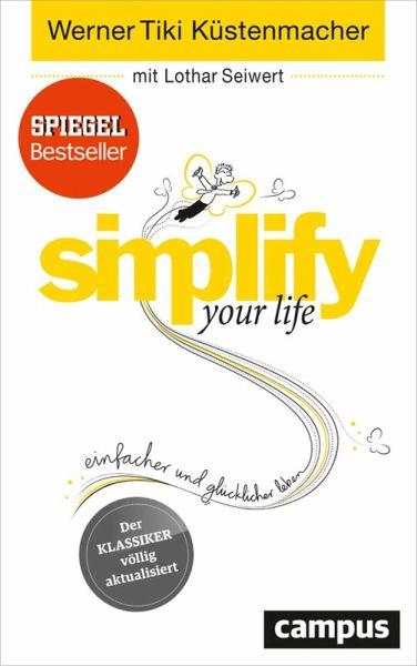 simplify your life (eBook, PDF) - Küstenmacher, Werner Tiki; Seiwert, Lothar