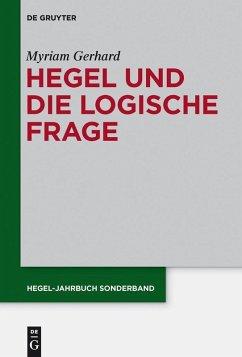 Hegel und die logische Frage (eBook, ePUB) - Gerhard, Myriam