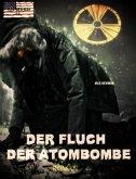 Der Fluch der Atombombe: Endzeit-Roman (Apokalypse, Dystopie, Spannung) (eBook, ePUB)
