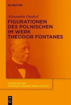 Figurationen des Polnischen im Werk Theodor Fontanes (eBook, PDF) - Dunkel, Alexandra