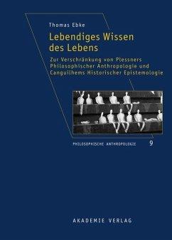 Lebendiges Wissen des Lebens (eBook, PDF) - Ebke, Thomas