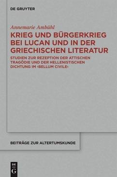 Krieg und Bürgerkrieg bei Lucan und in der griechischen Literatur (eBook, ePUB) - Ambühl, Annemarie