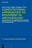 Computational Approaches to the Study of Movement in Archaeology (eBook, ePUB)