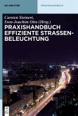 Praxishandbuch effiziente Straßenbeleuchtung (eBook, ePUB)