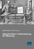 Albrecht Dürer´s Unterweisung der Messung