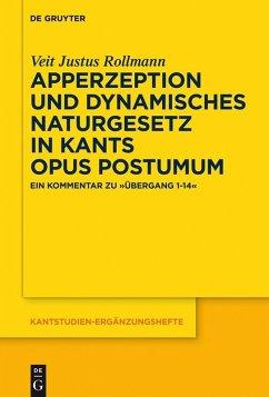 Apperzeption und dynamisches Naturgesetz in Kants Opus postumum (eBook, PDF) - Rollmann, Veit Justus
