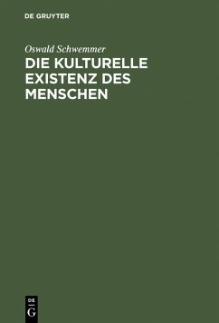Die kulturelle Existenz des Menschen (eBook, PDF) - Schwemmer, Oswald