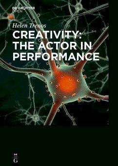 Creativity: the Actor in Performance (eBook, PDF) - Trenos, Helen