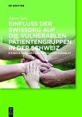 Einfluss der SwissDRG auf die vulnerablen Patientengruppen in der Schweiz (eBook, ePUB)