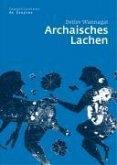 Archaisches Lachen (eBook, PDF)