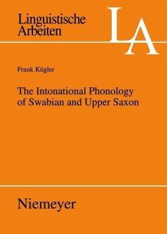 The Intonational Phonology of Swabian and Upper Saxon (eBook, PDF) - Kügler, Frank