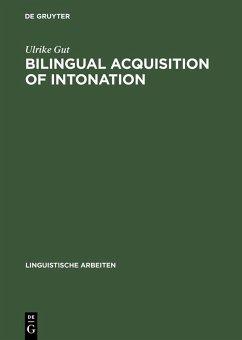 Bilingual Acquisition of Intonation (eBook, PDF) - Gut, Ulrike