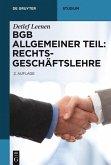 BGB Allgemeiner Teil: Rechtsgeschäftslehre (eBook, ePUB)