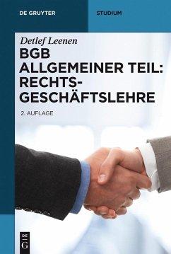 BGB Allgemeiner Teil: Rechtsgeschäftslehre (eBook, PDF) - Leenen, Detlef