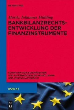Bankbilanzrechtsentwicklung der Finanzinstrumente (eBook, PDF) - Mühling, Moritz Johannes