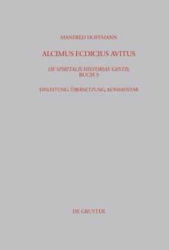 Alcimus Ecdicius Avitus, De spiritalis historiae gestis, Buch 3 (eBook, PDF) - Hoffmann, Manfred