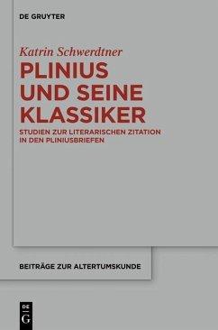 Plinius und seine Klassiker (eBook, ePUB) - Schwerdtner, Katrin