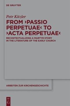 From Passio Perpetuae to Acta Perpetuae