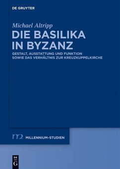 Die Basilika in Byzanz (eBook, PDF) - Altripp, Michael