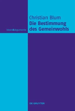 Die Bestimmung des Gemeinwohls (eBook, ePUB) - Blum, Christian