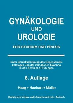 Gynäkologie und Urologie - Haag, Petra; Hanhart, Norbert; Müller, Markus
