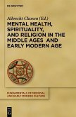 Mental Health, Spirituality, and Religion in the Middle Ages and Early Modern Age (eBook, PDF)