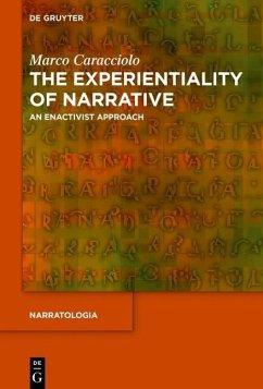The Experientiality of Narrative (eBook, PDF) - Caracciolo, Marco