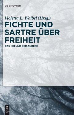 Fichte und Sartre über Freiheit (eBook, ePUB)