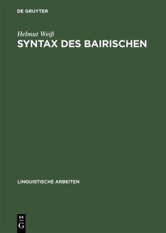 Syntax des Bairischen (eBook, PDF) - Weiß, Helmut