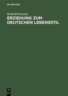 Erziehung zum deutschen Lebensstil (eBook, PDF) - Petzinna, Berthold
