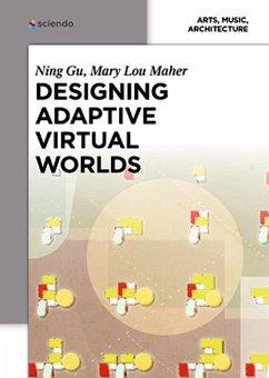 Designing Adaptive Virtual Worlds (eBook, ePUB) - Gu, Ning; Maher, Mary Lou
