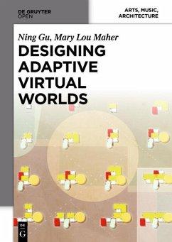 Designing Adaptive Virtual Worlds (eBook, PDF) - Gu, Ning; Maher, Mary Lou