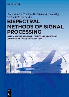 Bispectral Methods of Signal Processing (eBook, PDF) - Totsky, Alexander V.; Zelensky, Alexander A.; Kravchenko, Victor F.