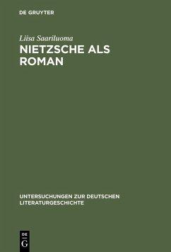 Nietzsche als Roman (eBook, PDF) - Saariluoma, Liisa