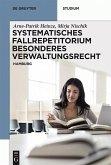 Systematisches Fallrepetitorium Besonderes Verwaltungsrecht (eBook, PDF)