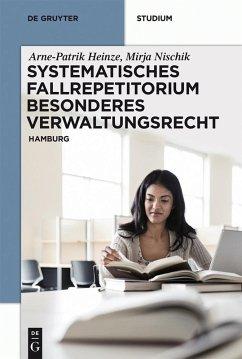 Systematisches Fallrepetitorium Besonderes Verwaltungsrecht (eBook, PDF) - Heinze, Arne-Patrik; Nischik, Mirja