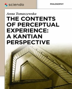 The Contents of Perceptual Experience: A Kantian Perspective (eBook, PDF) - Tomaszewska, Anna