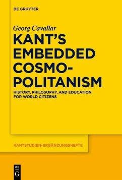 Kant's Embedded Cosmopolitanism (eBook, PDF) - Cavallar, Georg