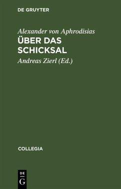 Über das Schicksal (eBook, PDF) - Aphrodisias, Alexander von
